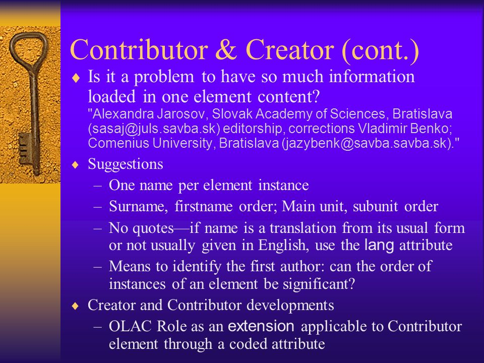 Contributor & Creator (cont.) Is it a problem to have so much information loaded in one element content?