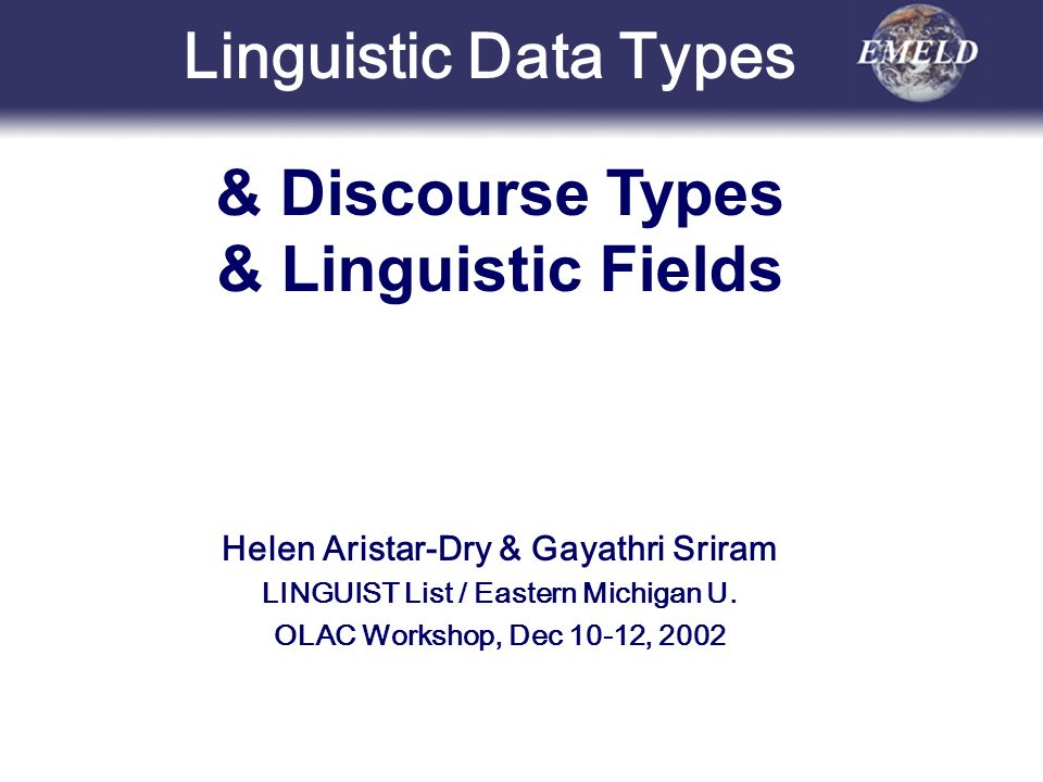 Helen Aristar-Dry & Gayathri Sriram LINGUIST List / Eastern Michigan U.