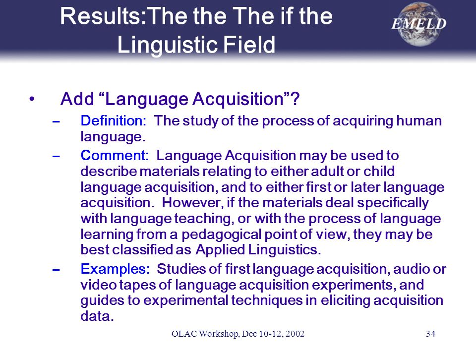 OLAC Workshop, Dec 10-12, 200234 Results:The the The if the Linguistic Field Add Language Acquisition.