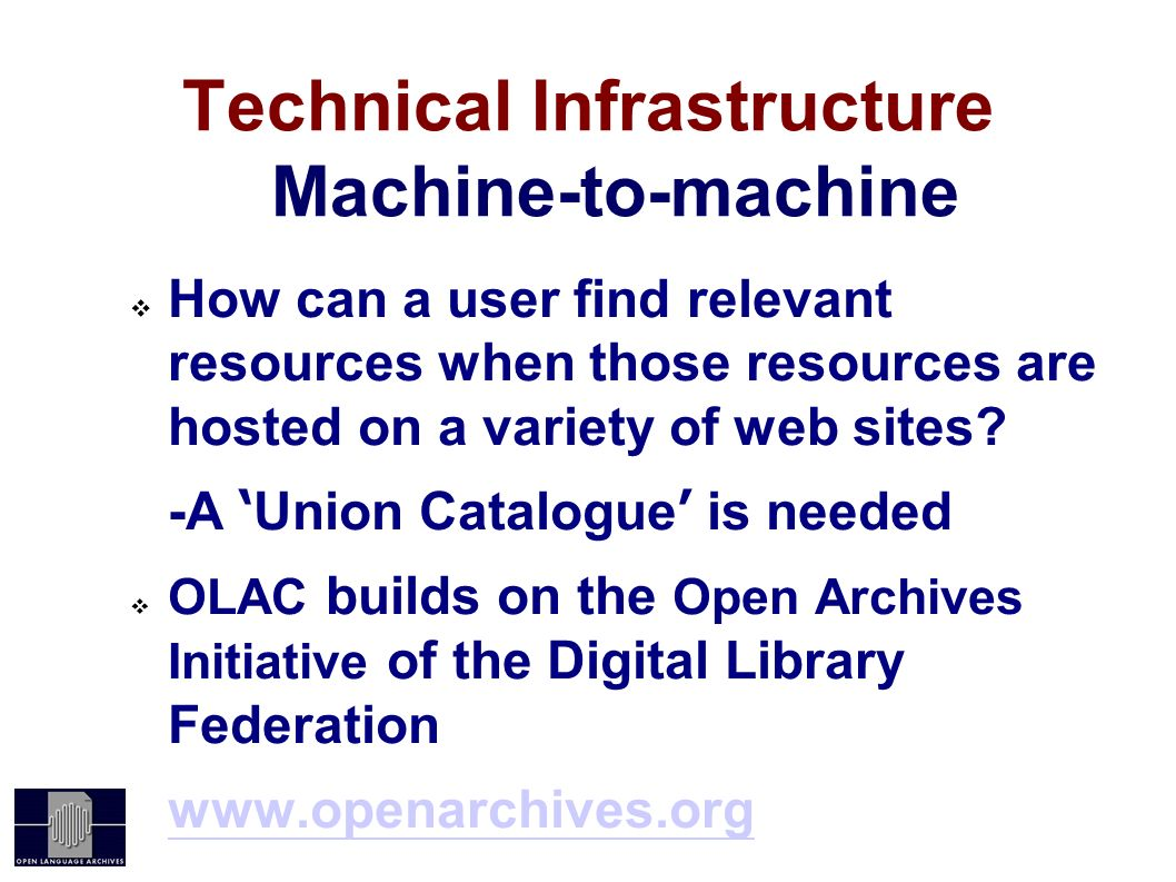 Technical Infrastructure Machine-to-machine How can a user find relevant resources when those resources are hosted on a variety of web sites? -A Union