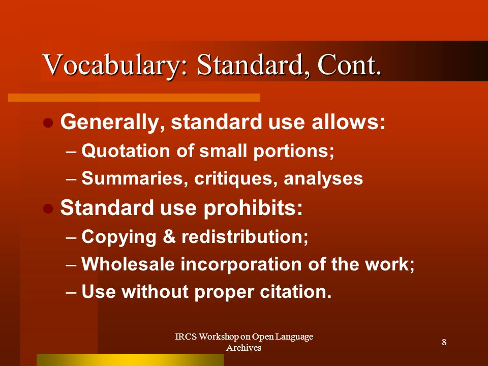 IRCS Workshop on Open Language Archives 8 Vocabulary: Standard, Cont.