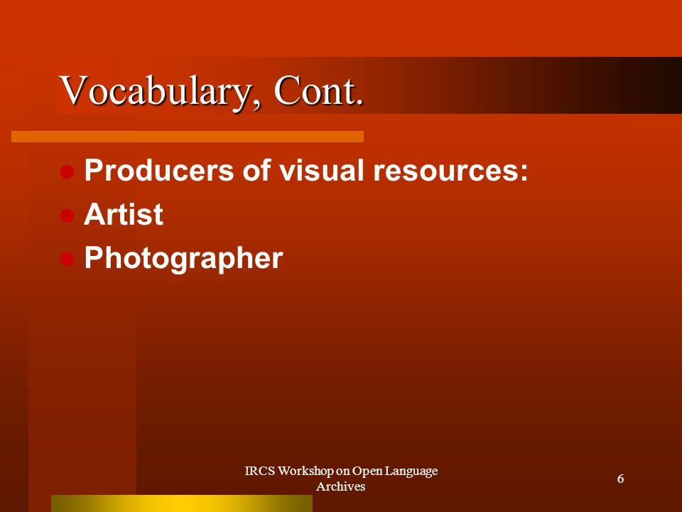 IRCS Workshop on Open Language Archives 7 Vocabulary, Cont.