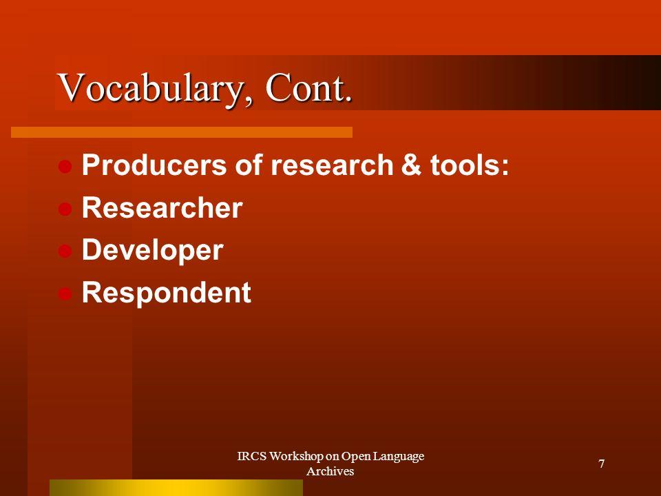 IRCS Workshop on Open Language Archives 8 Vocabulary, Cont.