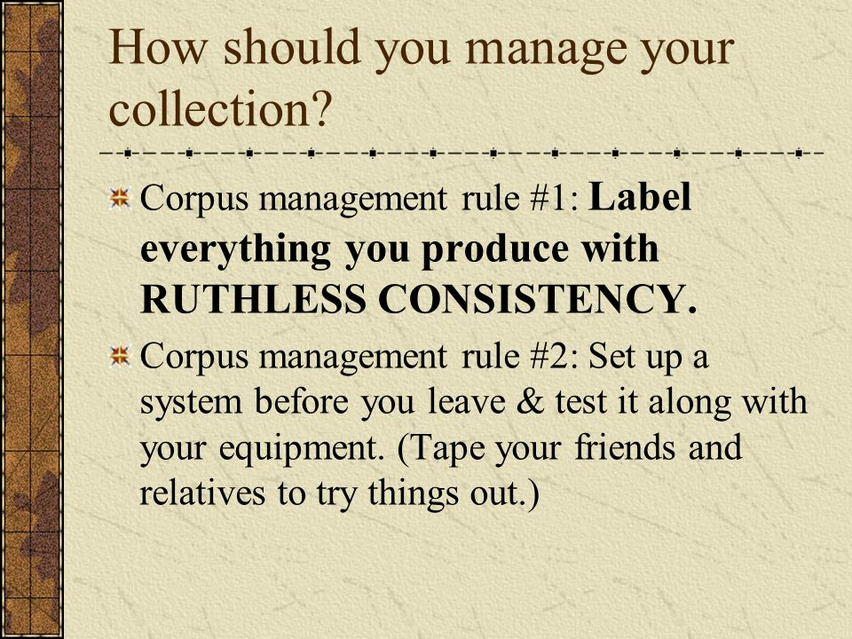 How should you manage your collection.