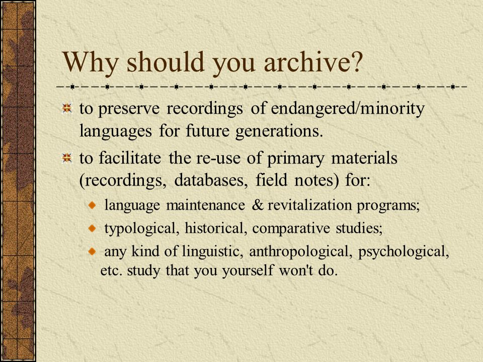 Why should you archive.