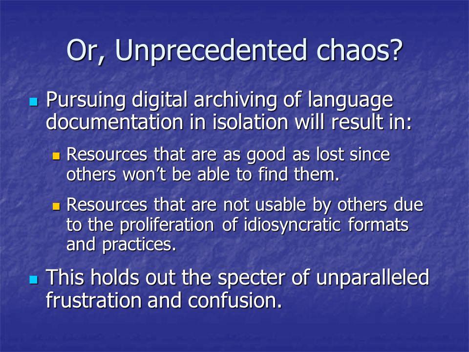 Or, Unprecedented chaos.