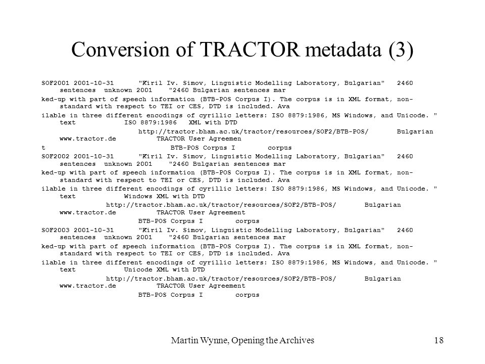 Martin Wynne, Opening the Archives18 Conversion of TRACTOR metadata (3) SOF2001 2001-10-31 Kiril Iv.