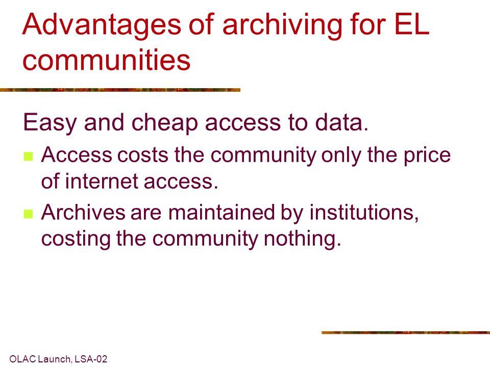 OLAC Launch, LSA-02 Advantages for EL communities Native speaker input.