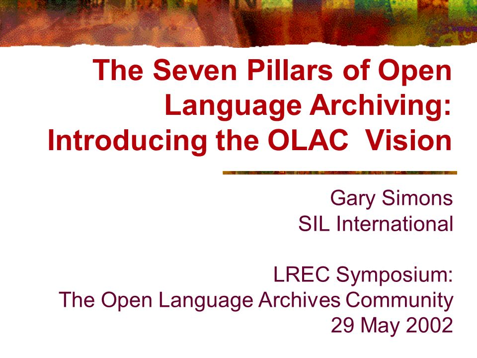 OLAC Launch, LREC-02 Unprecedented opportunity Digital archiving of language documentation and description on the World-Wide Web offers: Minimal cost multimedia publishing Maximal access by the citizens of the world