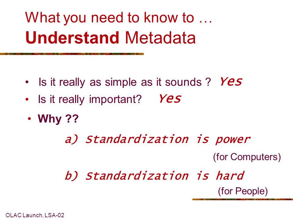 OLAC Launch, LSA-02 LINGUIST = Gateway to Language Resources Archive 1Archive 2Archive 3 LINGUIST = OLAC Service Provider Data Provider 1Data Provider 2Data Provider 3 Key = Metadata