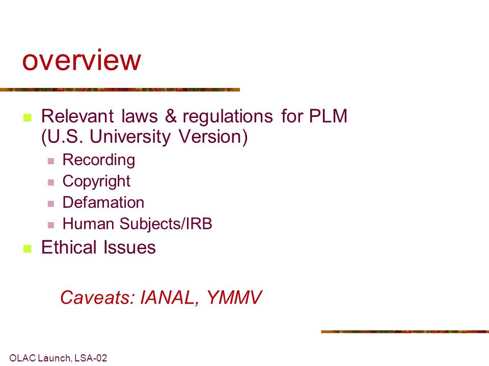 OLAC Launch, LSA-02 overview Relevant laws & regulations for PLM (U.S.