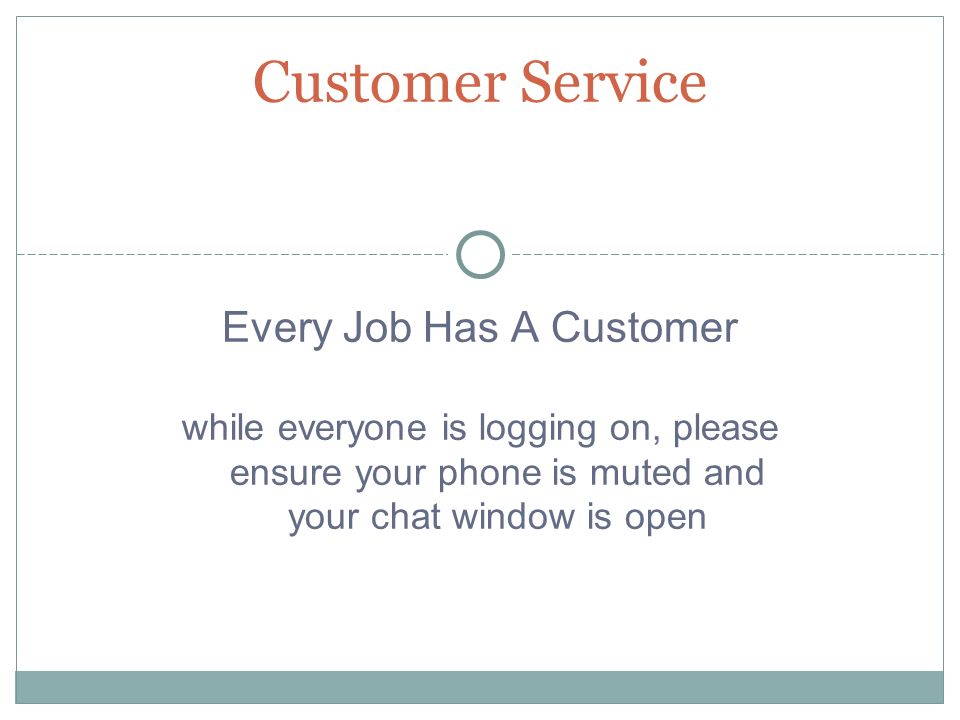 Support If your customer didn t need your support, they wouldn t be using you They NEED your support They WANT your support Support comes in many forms In the chat window, tell me how you can provide support to a customer