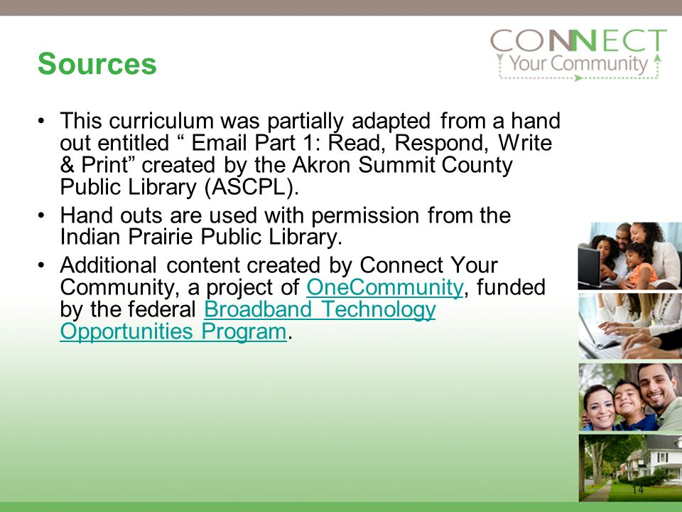 14 Sources This curriculum was partially adapted from a hand out entitled  Part 1: Read, Respond, Write & Print created by the Akron Summit County Public Library (ASCPL).