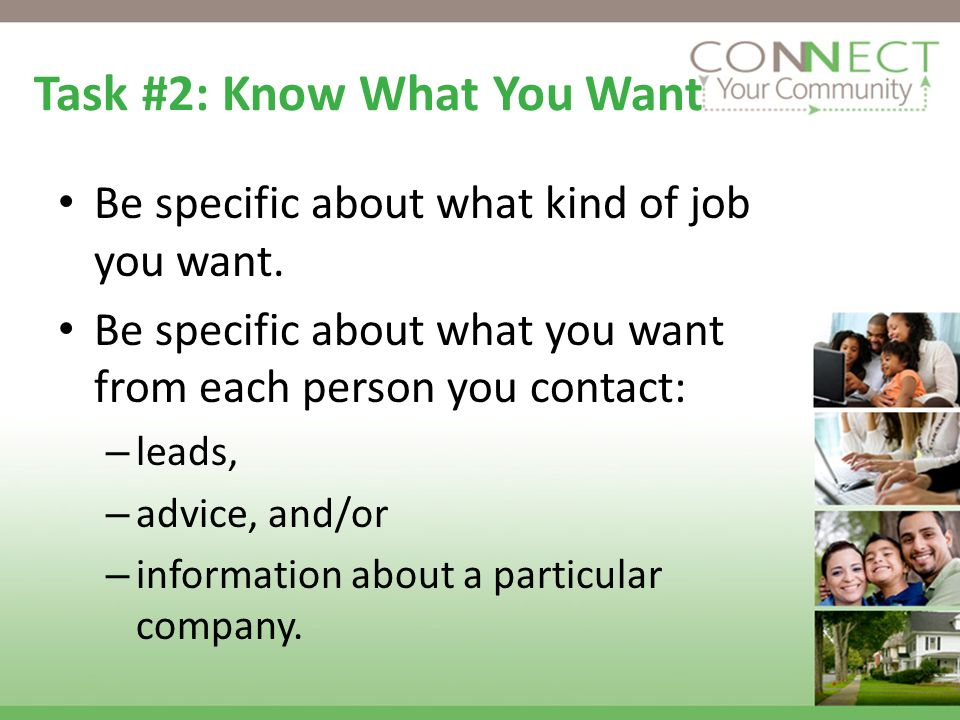 Task #2: Know What You Want Be specific about what kind of job you want.