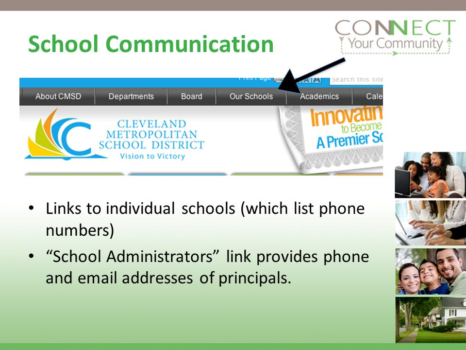 School Communication Links to individual schools (which list phone numbers) School Administrators link provides phone and email addresses of principals.