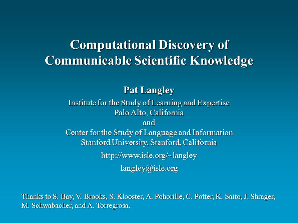 Pat Langley Institute for the Study of Learning and Expertise Palo Alto, California and Center for the Study of Language and Information Stanford Univ