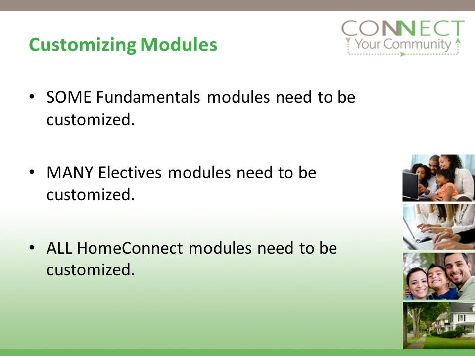 Customizing Modules SOME Fundamentals modules need to be customized.