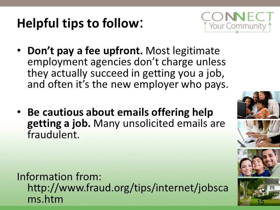 15 Helpful tips to follow : Dont pay a fee upfront.