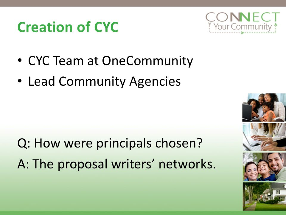 Creation of CYC CYC Team at OneCommunity Lead Community Agencies Q: How were principals chosen.