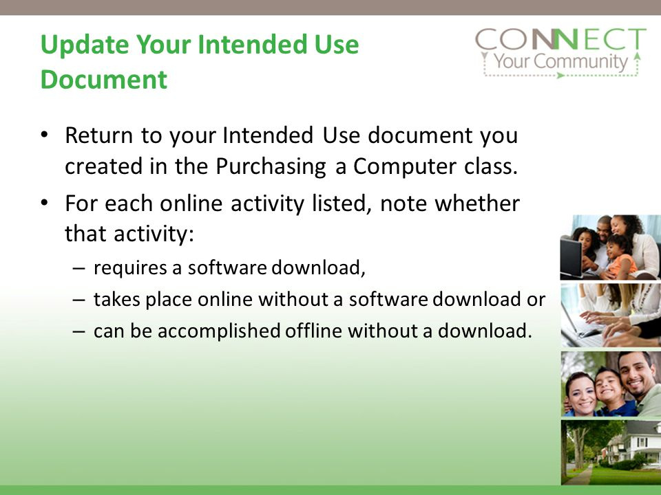 Update Your Intended Use Document Return to your Intended Use document you created in the Purchasing a Computer class.