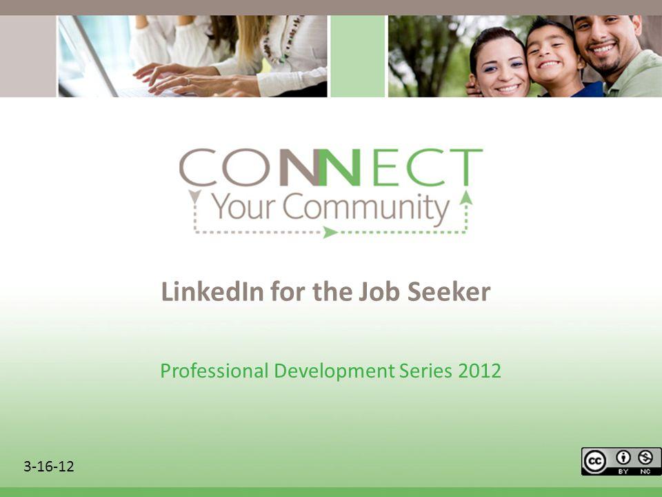 LinkedIn for the Job Seeker Professional Development Series 2012 3-16-12