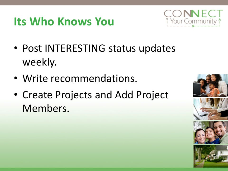 Its Who Knows You Post INTERESTING status updates weekly.