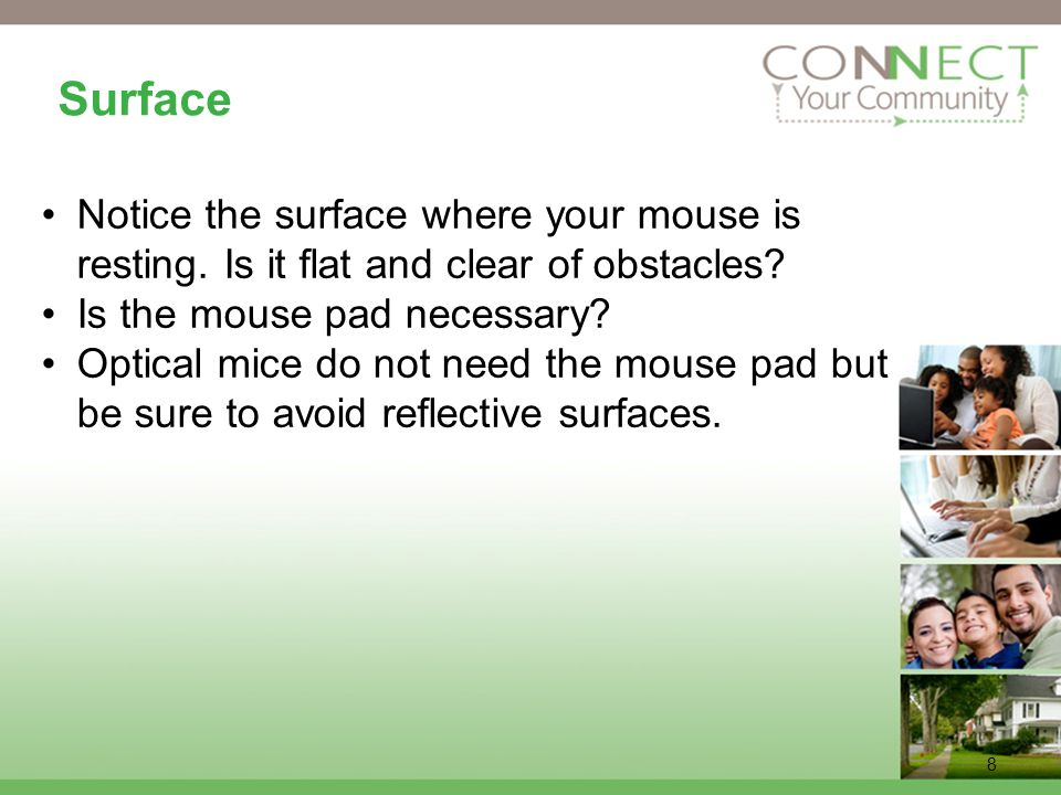 8 Surface Notice the surface where your mouse is resting.