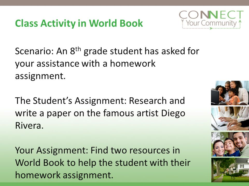 15 World Book Class Reports What resources did you find to help with the Diego Rivera assignment.