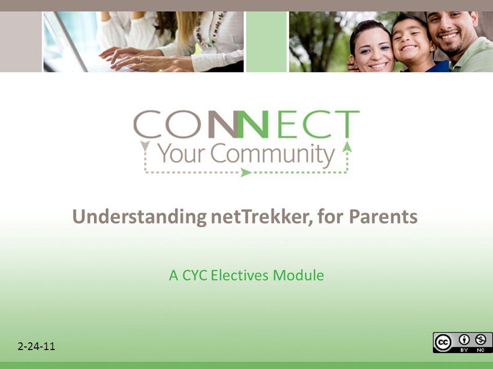 Understanding netTrekker, for Parents A CYC Electives Module 2-24-11