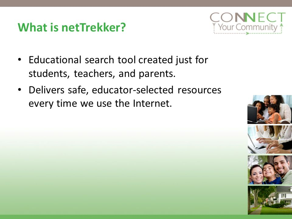 What is netTrekker. Educational search tool created just for students, teachers, and parents.