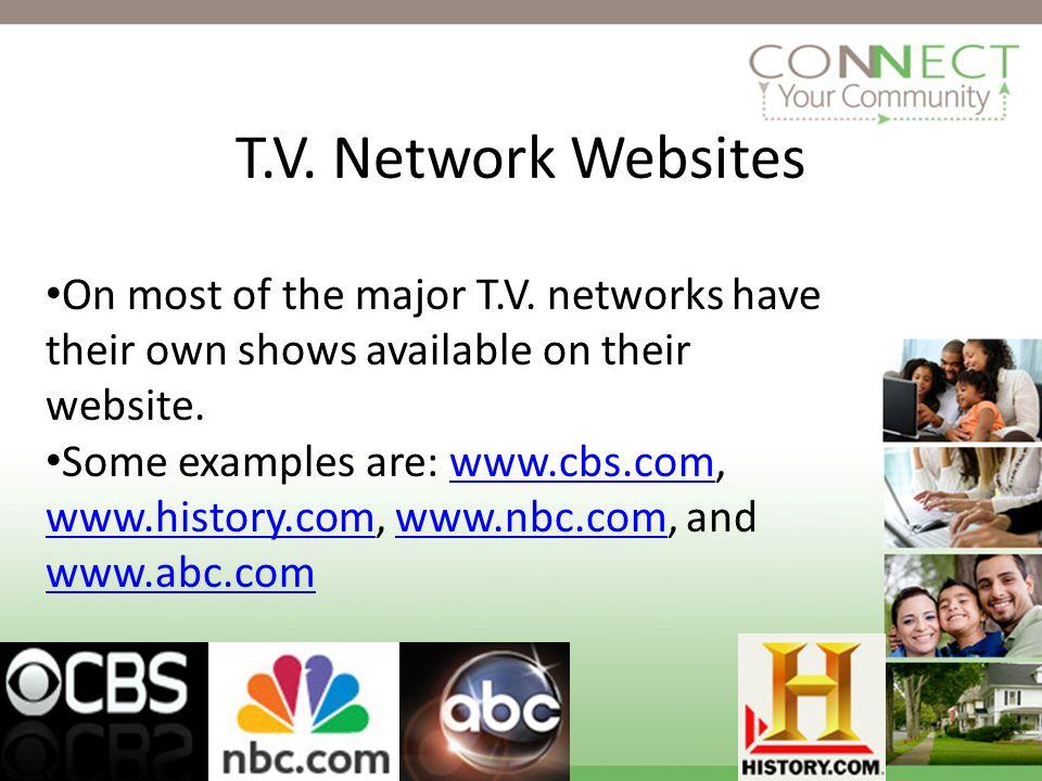 T.V. Network Websites On most of the major T.V.
