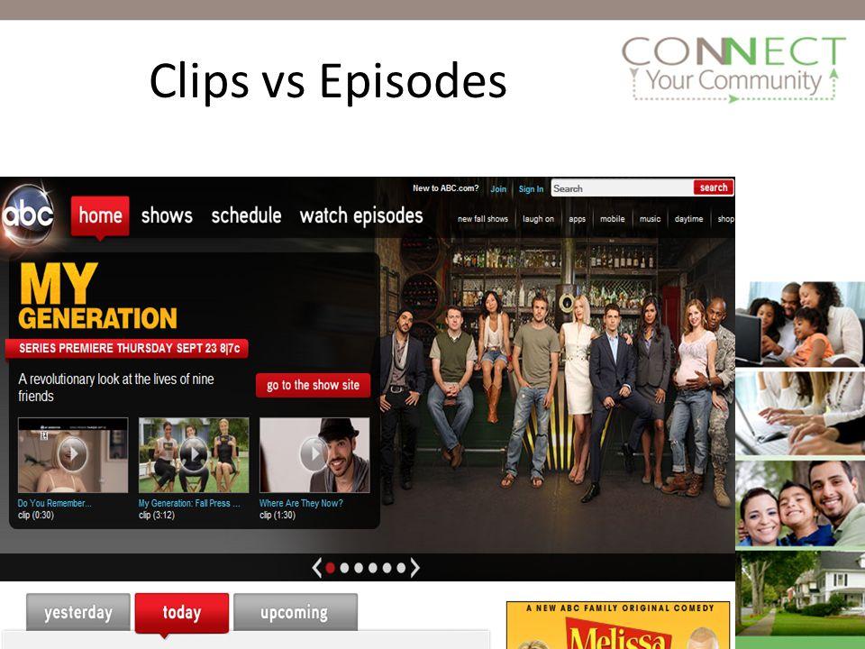 Clips vs Episodes