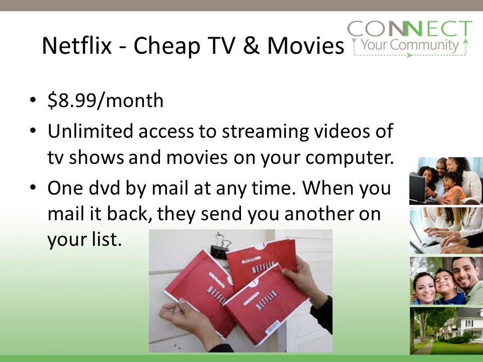 Netflix - Cheap TV & Movies $8.99/month Unlimited access to streaming videos of tv shows and movies on your computer.