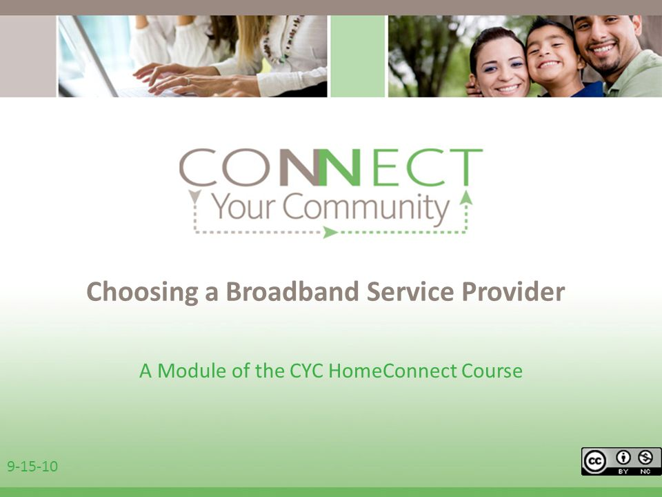 Choosing a Broadband Service Provider A Module of the CYC HomeConnect Course