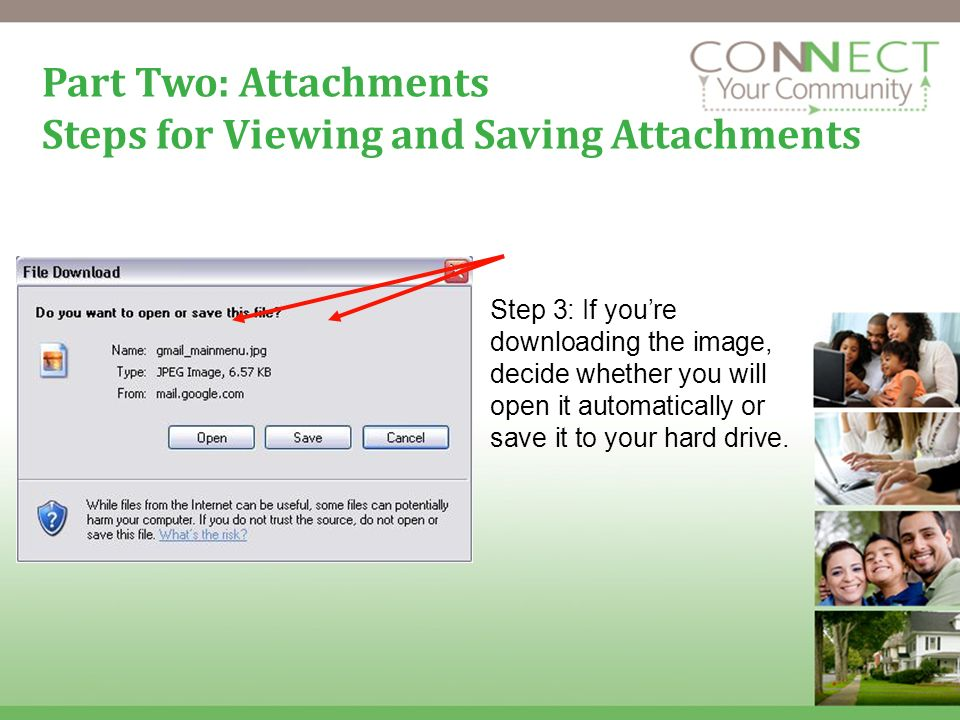 14 Part Two: Attachments Steps for Viewing and Saving Attachments Step 3: If youre downloading the image, decide whether you will open it automaticall