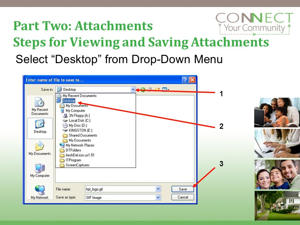 15 Part Two: Attachments Steps for Viewing and Saving Attachments Select Desktop from Drop-Down Menu 1 2 3