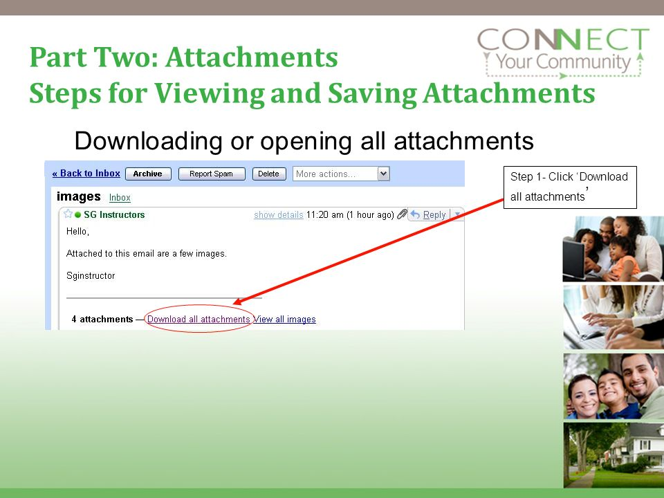 17 Part Two: Attachments Steps for Viewing and Saving Attachments Downloading or opening all attachments Step 1- Click Download all attachments