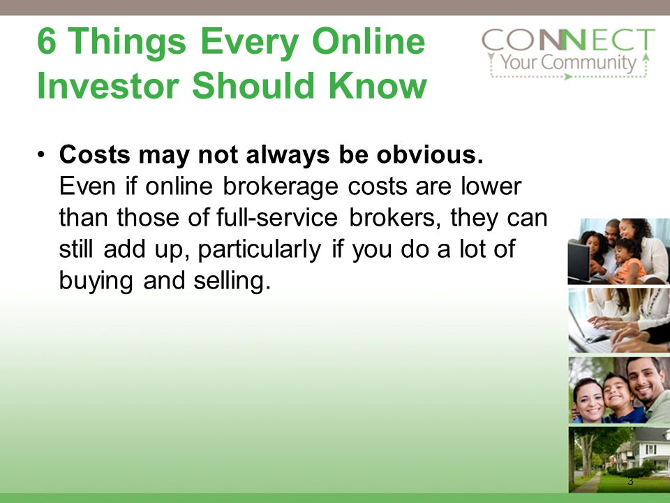 3 6 Things Every Online Investor Should Know Problems are inevitable.