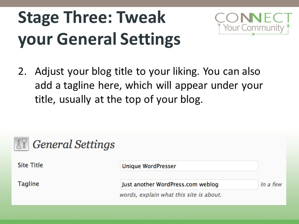 Stage Three: Tweak your General Settings 2.Adjust your blog title to your liking.