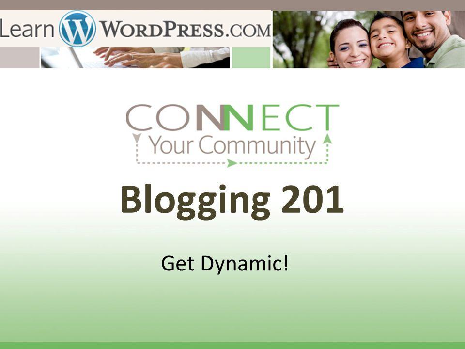 Blogging 201 Get Dynamic!