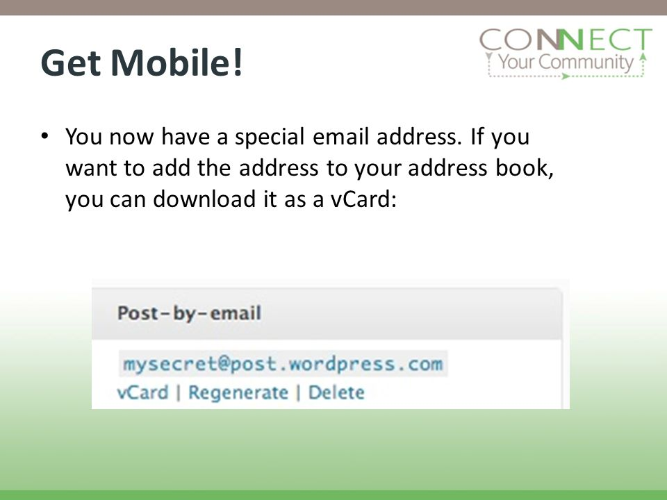Get Mobile. You now have a special email address.