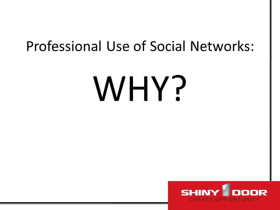 Professional Use of Social Networks: WHY?