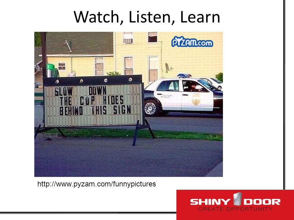 Watch, Listen, Learn http://www.pyzam.com/funnypictures