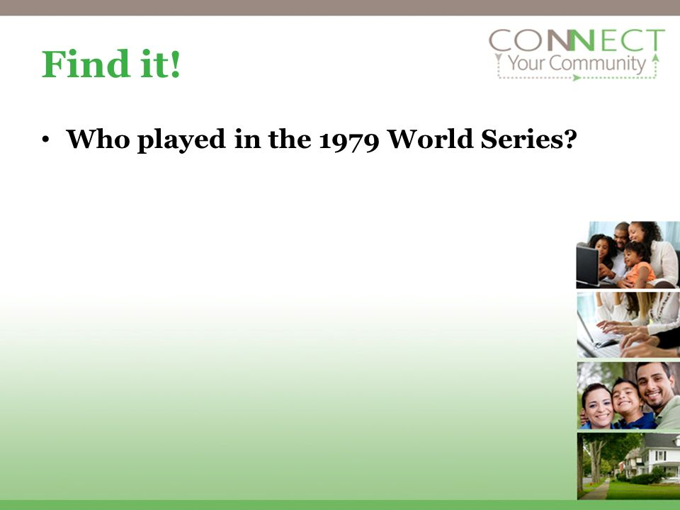 Find it! Who played in the 1979 World Series?