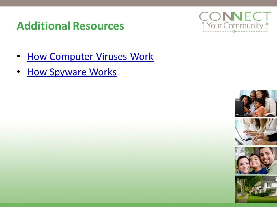 Additional Resources How Computer Viruses Work How Spyware Works