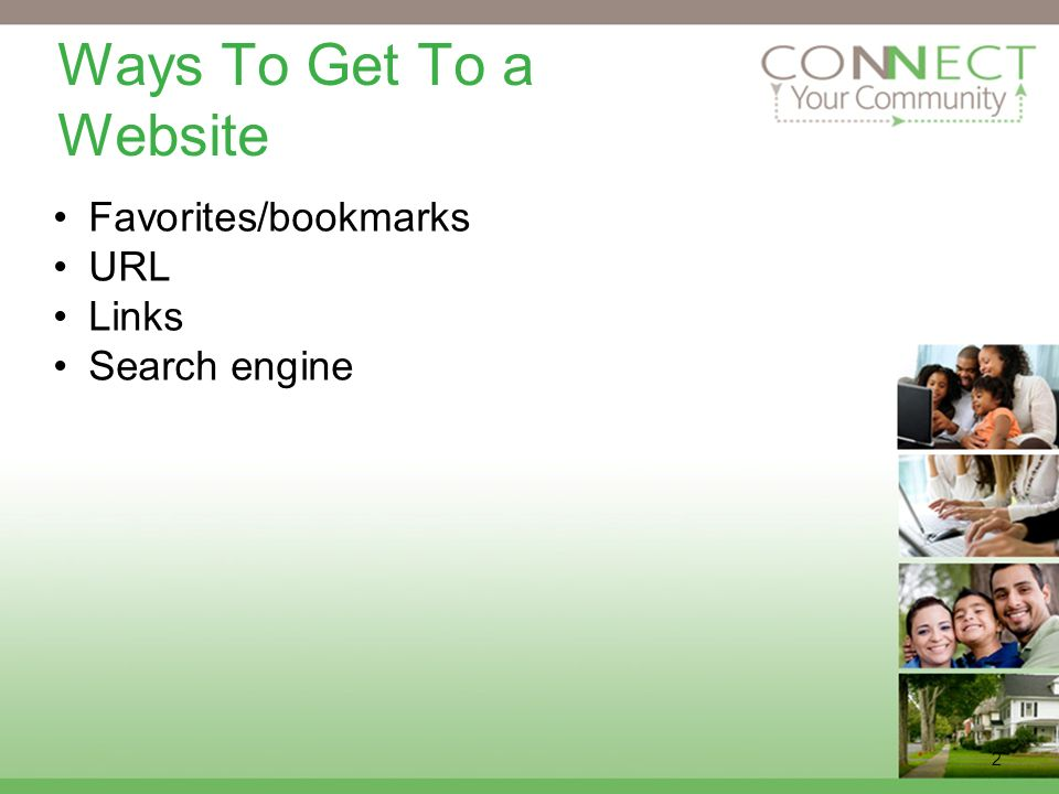2 Ways To Get To a Website Favorites/bookmarks URL Links Search engine