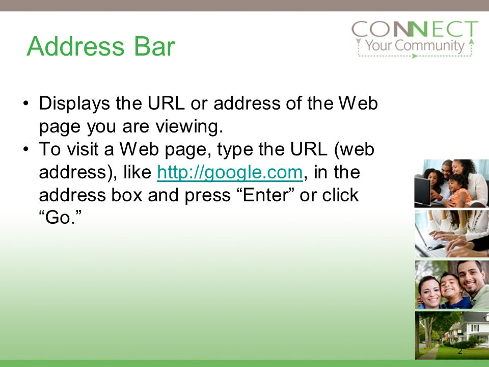 2 Address Bar Displays the URL or address of the Web page you are viewing.