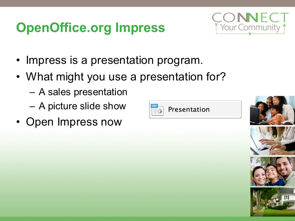 OpenOffice.org Impress Impress is a presentation program.