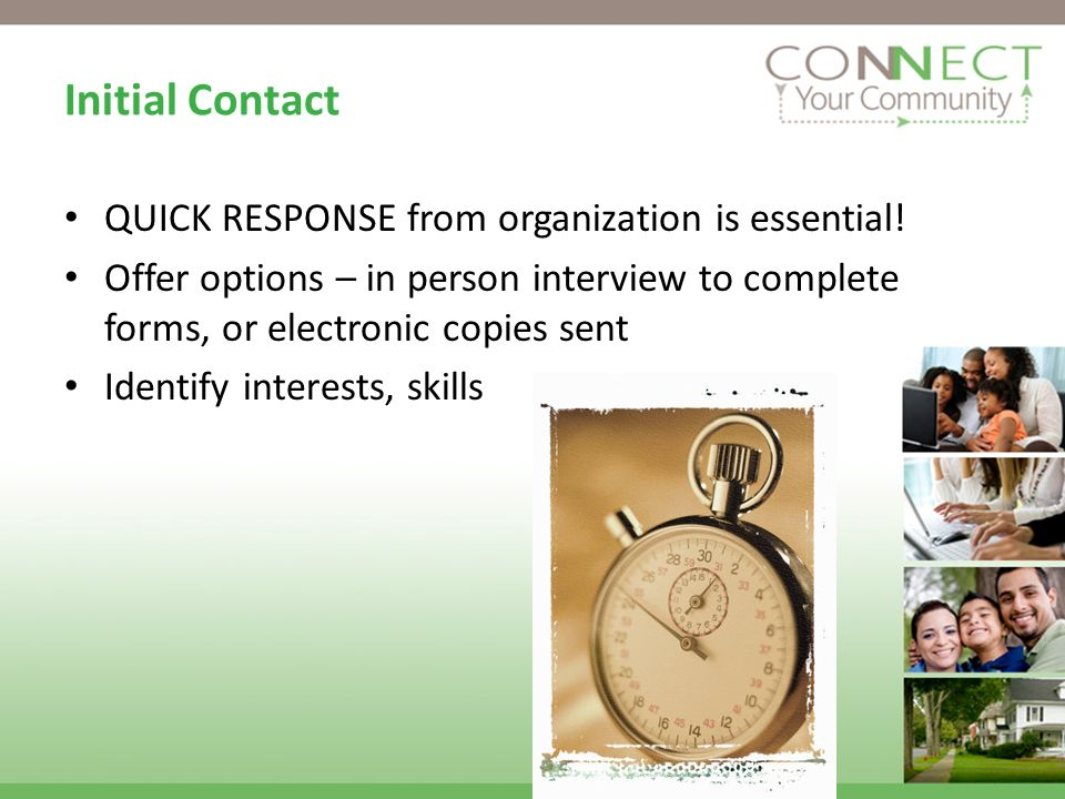 Initial Contact QUICK RESPONSE from organization is essential.