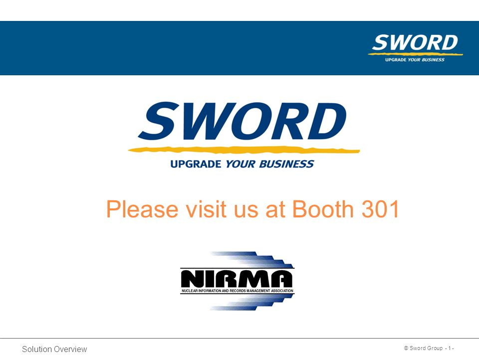 Sword Solution Overview © Sword Group - 2 - Nuclear / Energy Solutions: Asset Management Engineering Document Management Records Management Work Management Inventory Management Environmental Compliance Vendor Collaboration Content Conversion CAD Management